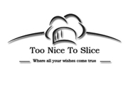 Too Nice To Slice...